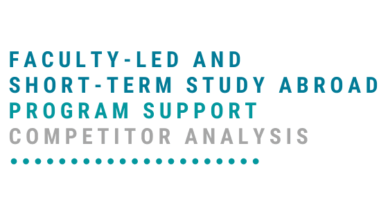 Faculty-Led and Short-Term Study Abroad Program Support Competitor Analysis